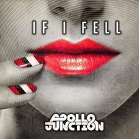 Apollo Junction - If I Fell