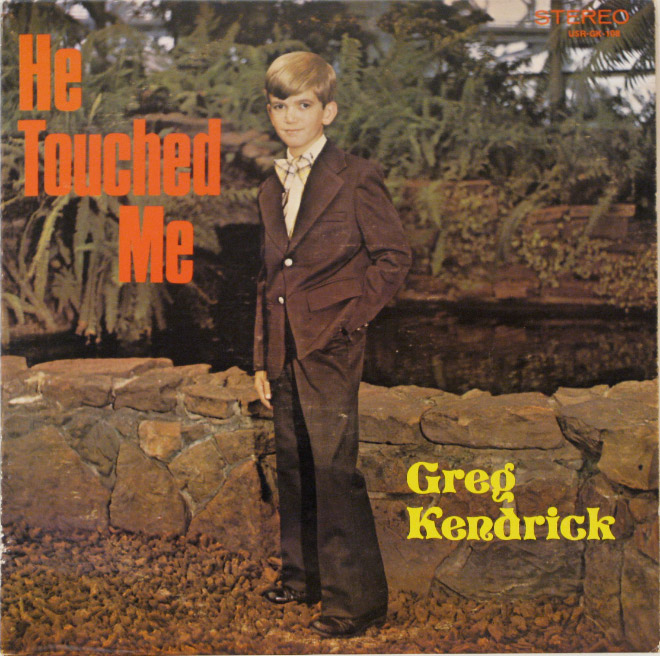 Greg Kendrick - He Touched Me
