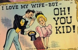 I Love My Wife But Oh You Kid
