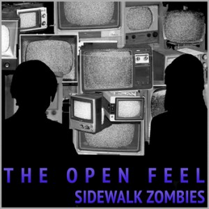 Open Feel - Sidewalk Zombies