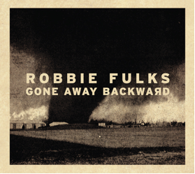 Robbie Fulks - Gone Away Backwards